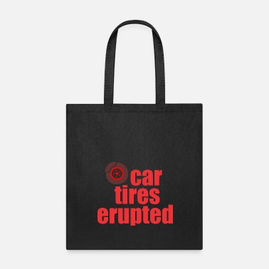 Car Tires car tires erupted - Tote Bag