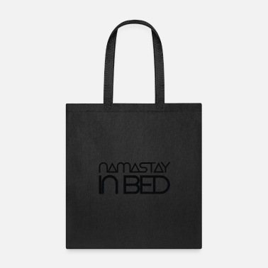 Bed namastay in bed - Tote Bag