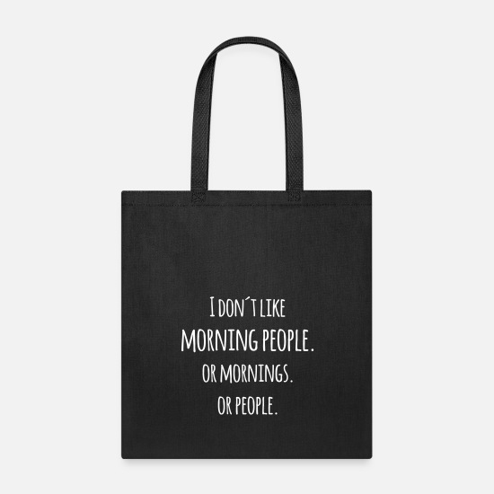 Quotes Bags & Backpacks - I don´t like morning people or mornings saying  - Tote Bag black