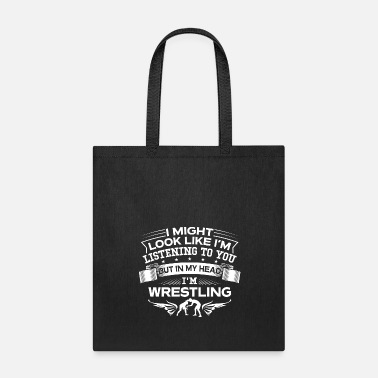 Funny But In My Head I'm Wresting - Tote Bag
