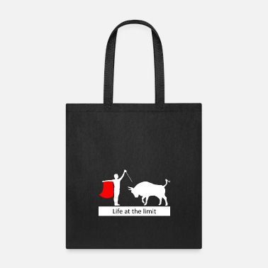 Matador Life at the limit - bullfighter - torero - matador - Tote Bag