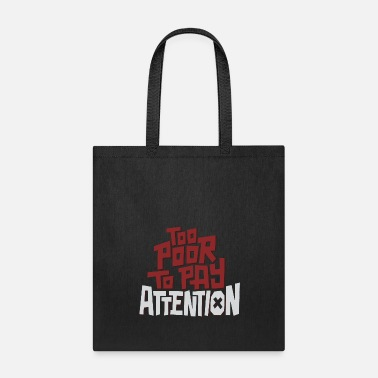 Poor Too Poor - Tote Bag