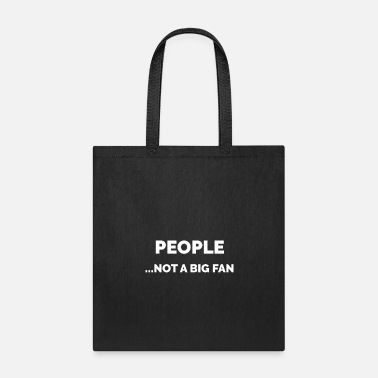 Moody People not a big fan t-shirt - Tote Bag