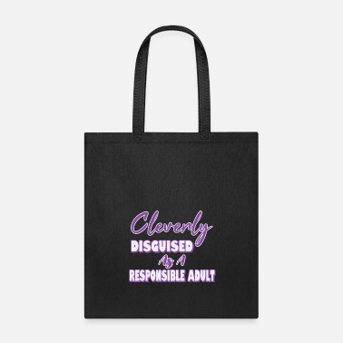 Forever Young Cleverly Disguised As A Responsible Adult Gift - Tote Bag