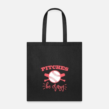 Pitch Pitches be crazy - Tote Bag