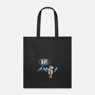 Geek &amp GEEK/NERD: He Has Wifi - Tote Bag