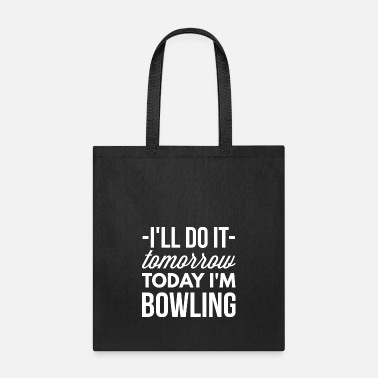 Bowling Today I'm Bowling - Tote Bag