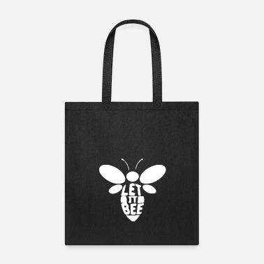 Bee let it bee - Tote Bag