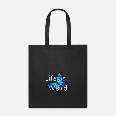 Weird Life is... Weird - Tote Bag