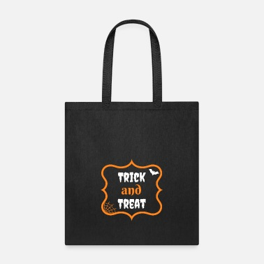 Trick Or Treat Trick AND Treat - Tote Bag
