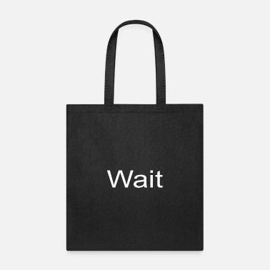Wait Wait - Tote Bag