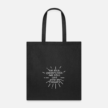 Unemployed I'm bald unemployed - Tote Bag