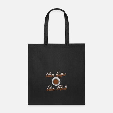 Without Without coffee Without me - Tote Bag