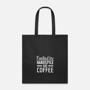 Rave Fuelled by Hardstyle and Coffee! Hardstyle Merch - Tote Bag