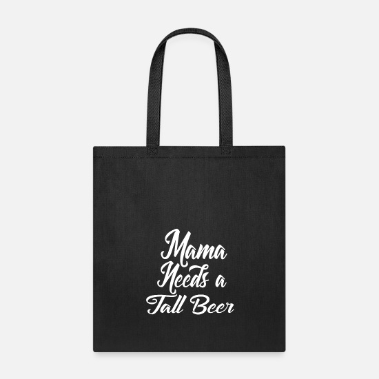 Mummy Bags & Backpacks - Mama Needs Tall Beer - Tote Bag black