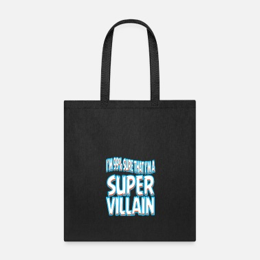 Bad A Bad Person Tee For Villains I'm 99% Sure That - Tote Bag