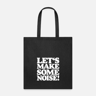 Noise Let's make some noise! - Tote Bag