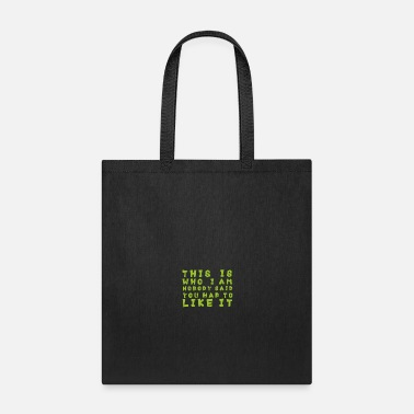 Iam This is who Iam - Tote Bag