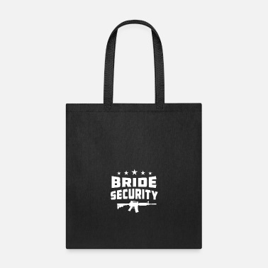 Bride Security Bride Security - Tote Bag