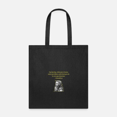 Empowerment Heraclitus Quote For Empowerment - Tote Bag