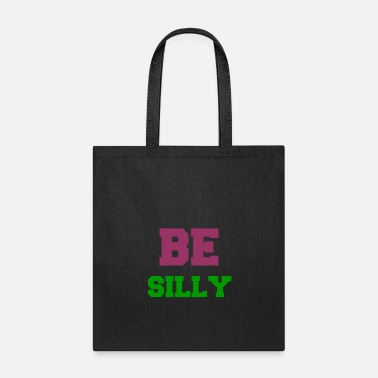Silly BE SILLY - Tote Bag