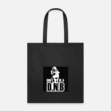 Dnb Dont Be A DNB - Tote Bag