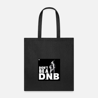 Dnb Don't Be A DNB - Tote Bag