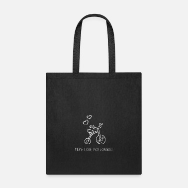 Enviromental 26 Make love not exhaust - Tote Bag