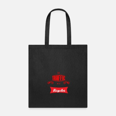 Traffic no traffic with bicycles - Tote Bag