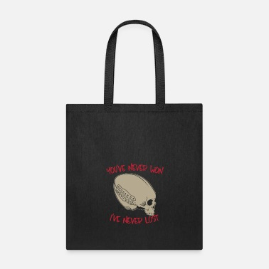 Creepy Never won, never lost. Football Skeleton - Tote Bag
