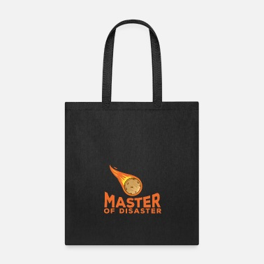 Turn Up Master Of Disaster Natural Accident Cool Gift - Tote Bag