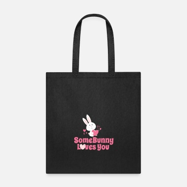 Spread Easter Someone Loves You Bunny Cool Gift - Tote Bag