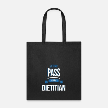 let me pass Dietitian gift birthday - Tote Bag