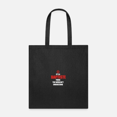 Baptist Geschenk it s a thing birthday understand BAPTISTE - Tote Bag