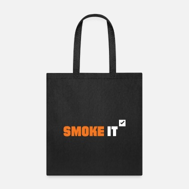 No Smoking Smoke It - Tote Bag