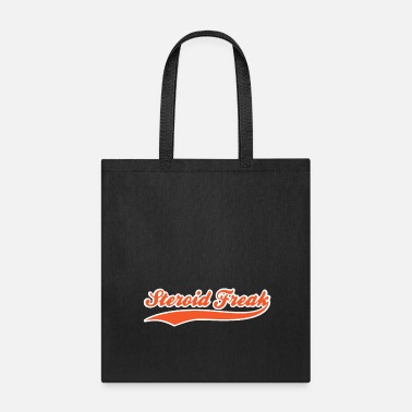 Steroids Steroid Freak - Tote Bag