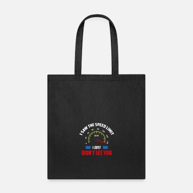 Artist Saw The Speed Limit. I Just Didn't See You! - Gift - Tote Bag