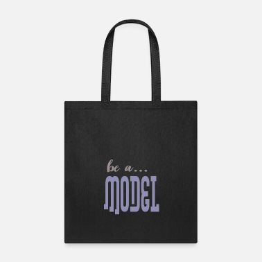 Model be a model - Tote Bag