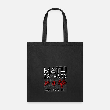 Out Math Teachers product - is Hard so Life Get Over - Tote Bag