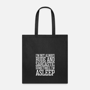 Rude Im Not Always Rude And Sarcastic - Tote Bag