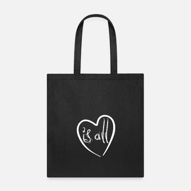 Affection Love is all - heart - Affection - Tote Bag