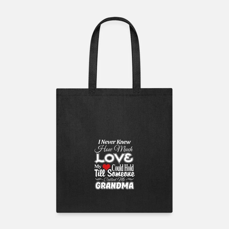 Grandma Bags & backpacks - I never knew How much love My heart could hold til - Tote Bag black