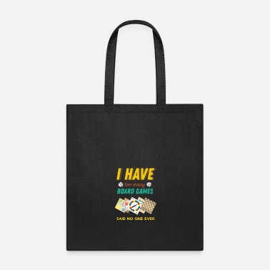 Board I Have Too Many Board Games Funny - Tote Bag