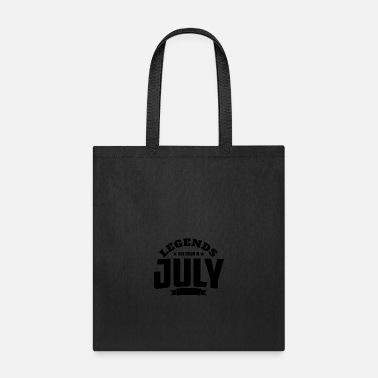 July Legends Are Born in July | July Birthday - Tote Bag