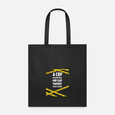 Fuck Cops A COP PULLED ME OVER - Tote Bag