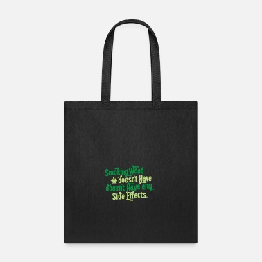 Smoke Weed Smoking Weed - Tote Bag