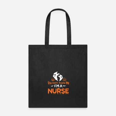 Young You Can't Scare Me I'm a Nurse - Tote Bag