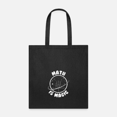 Math Math Is Magic Math Math - Tote Bag
