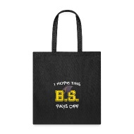 Tote BagFunny BS Pays Off College Graduation Gift Son Daughter & Funny BS Pays Off College Graduation Gift Son Daughter Tote Bag ...