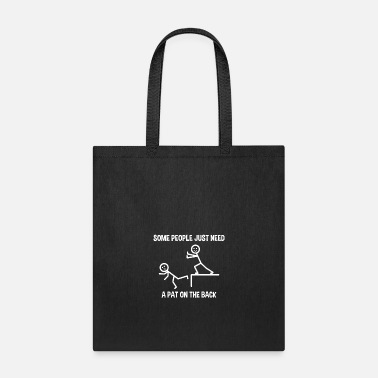 Over Some People Just Need A Pat On The Back Or Over The Edge - Tote Bag